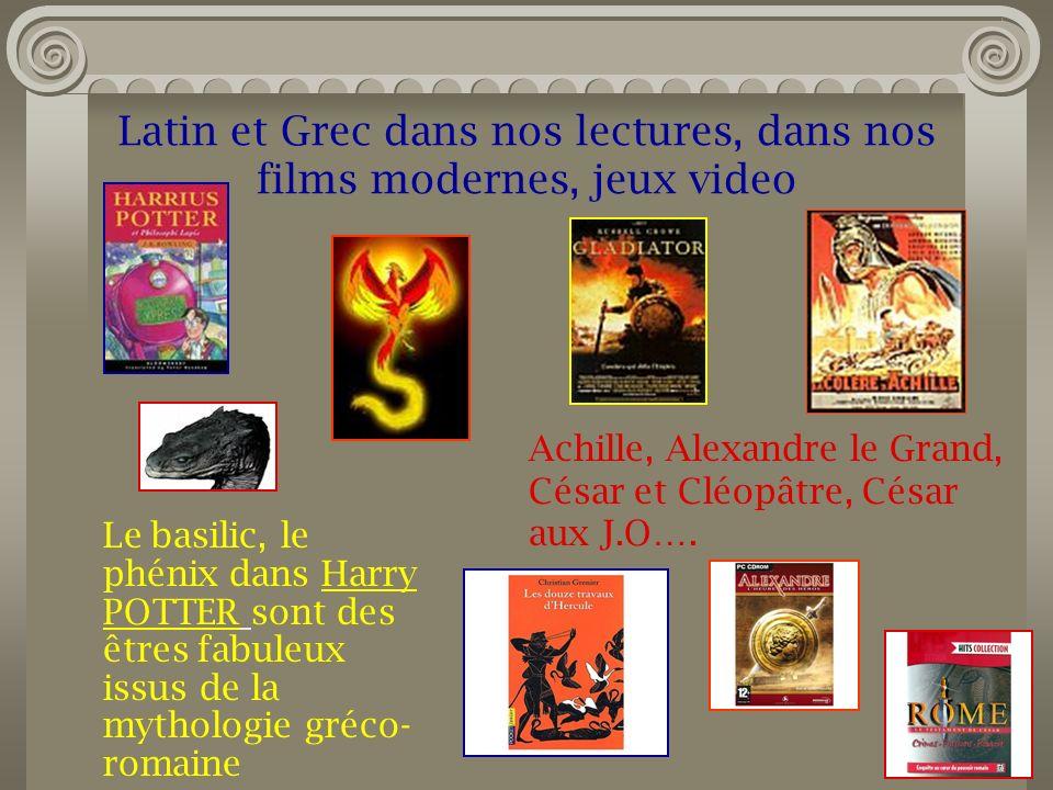Latin et Grec dans nos lectures, dans nos films modernes, jeux video Le basilic, le phénix dans Harry POTTER sont des êtres fabuleux issus de la mytho