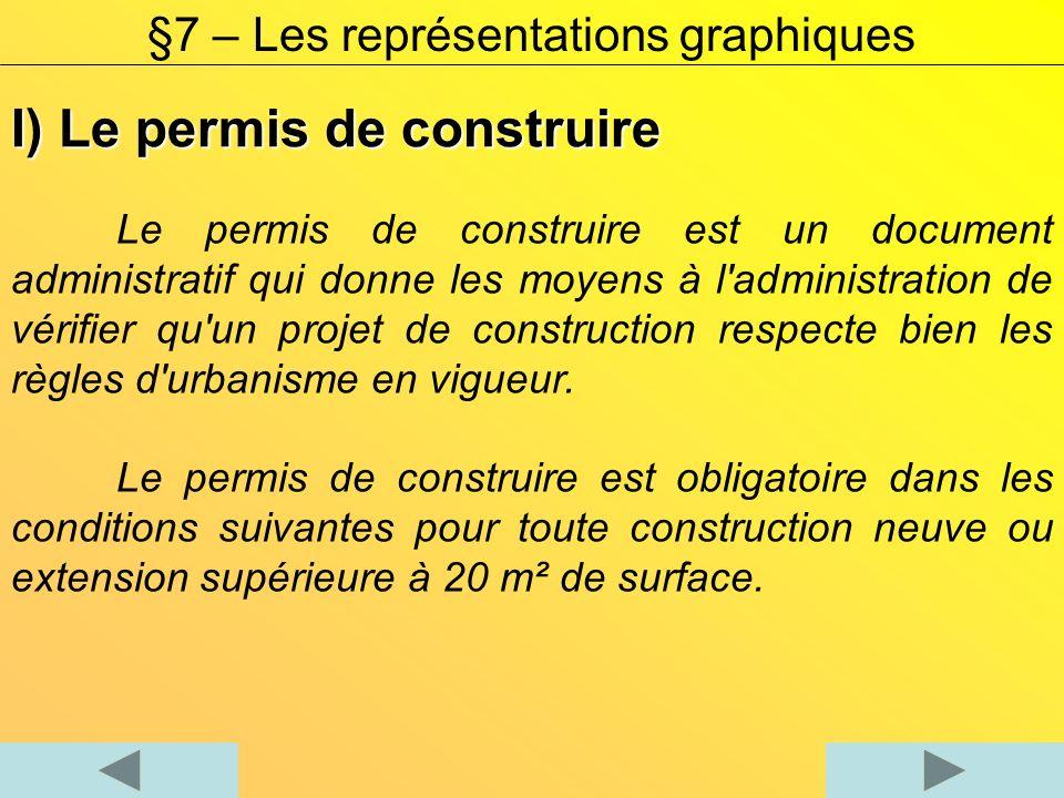 I) Le permis de construire Le permis de construire est un document administratif qui donne les moyens à l'administration de vérifier qu'un projet de c