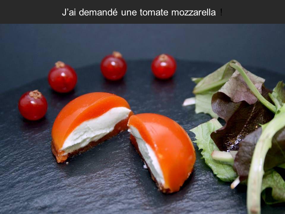 Jai demandé une tomate mozzarella !