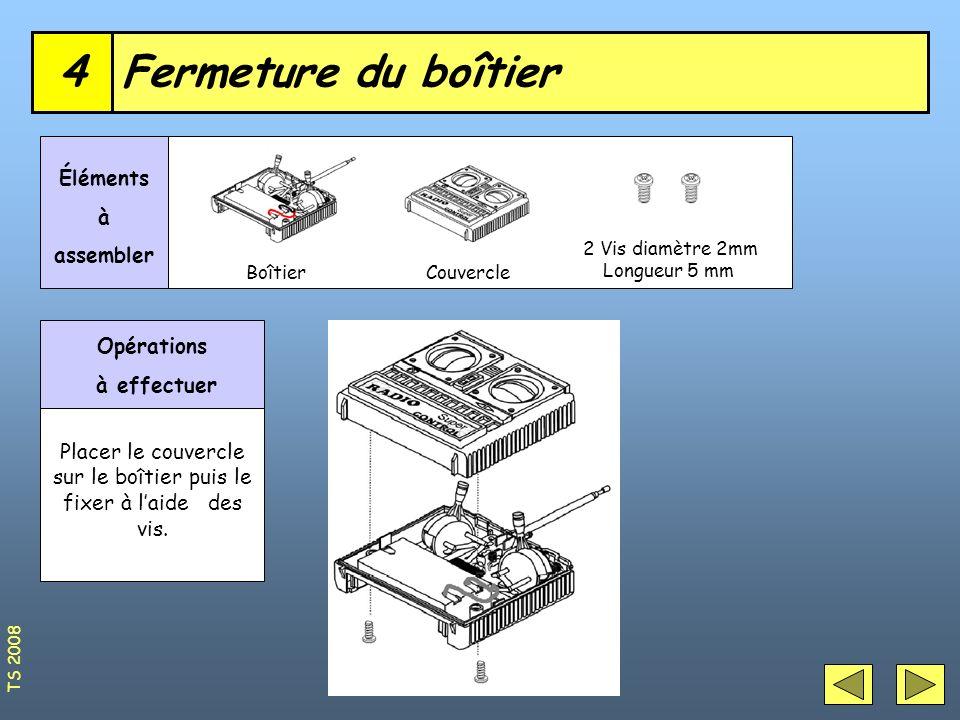Fermeture du boîtier4 BoîtierCouvercle Éléments à assembler 2 Vis diamètre 2mm Longueur 5 mm Opérations à effectuer Placer le couvercle sur le boîtier