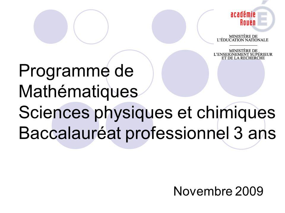 Programme de Mathématiques Sciences physiques et chimiques Baccalauréat professionnel 3 ans Novembre 2009