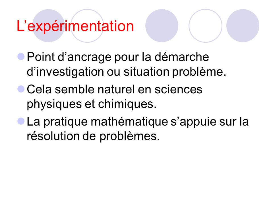 Lexpérimentation Point dancrage pour la démarche dinvestigation ou situation problème.