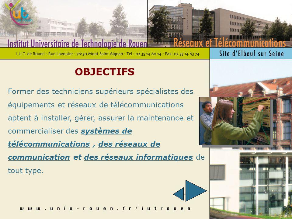 OBJECTIFS Former des techniciens supérieurs spécialistes des équipements et réseaux de télécommunications aptent à installer, gérer, assurer la maintenance et commercialiser des systèmes de télécommunications, des réseaux de communication et des réseaux informatiques de tout type.