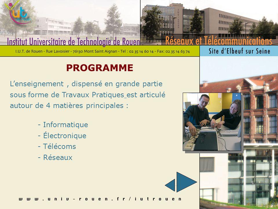 PROGRAMME Lenseignement, dispensé en grande partie sous forme de Travaux Pratiques est articulé autour de 4 matières principales : - Informatique - Électronique - Télécoms - Réseaux