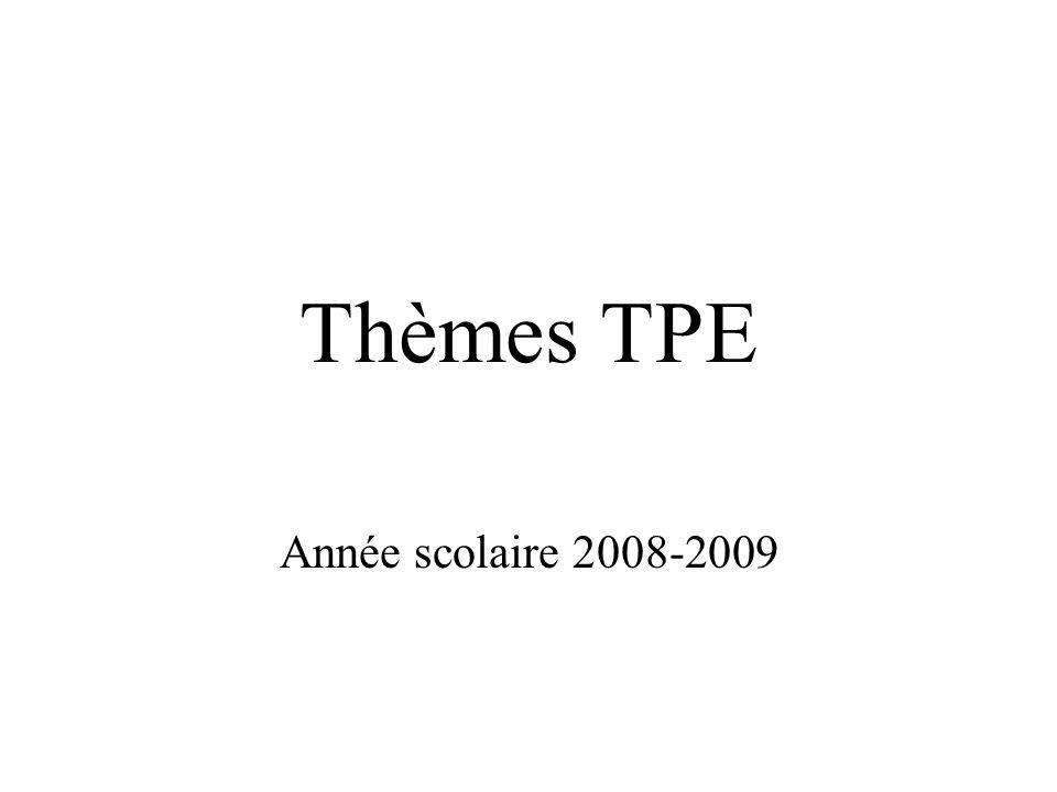 Thèmes TPE Année scolaire 2008-2009