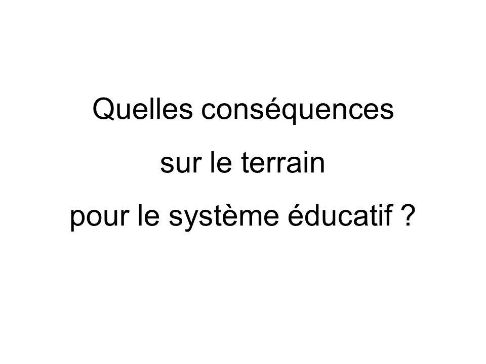 Quelles conséquences sur le terrain pour le système éducatif