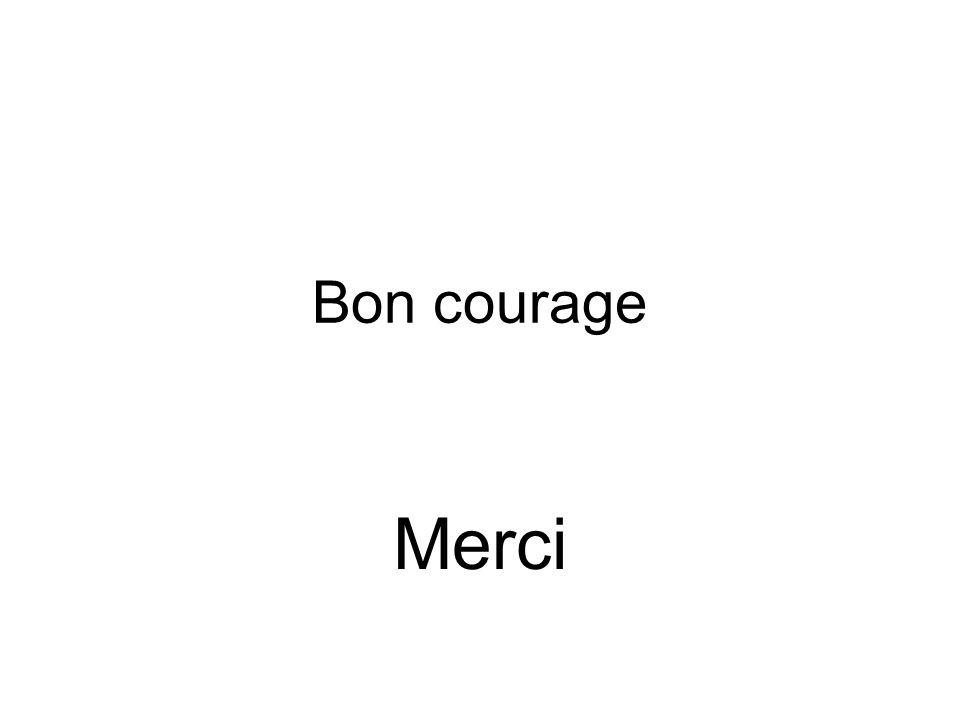 Bon courage Merci