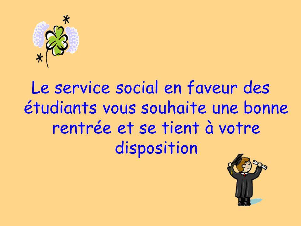 Le service social en faveur des étudiants vous souhaite une bonne rentrée et se tient à votre disposition