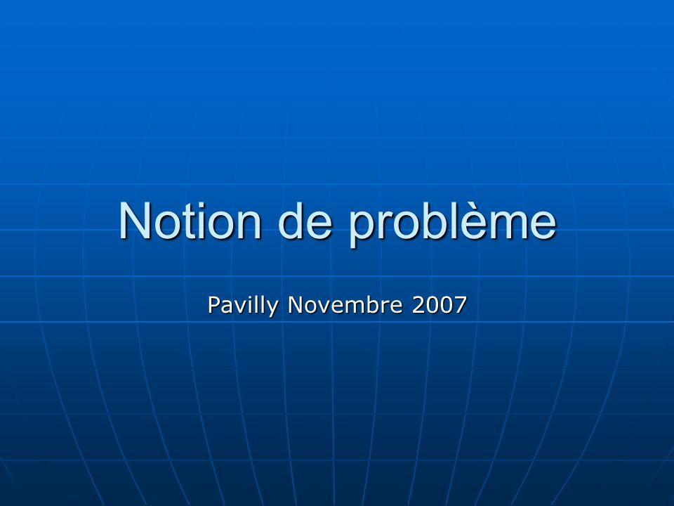 Notion de problème Pavilly Novembre 2007