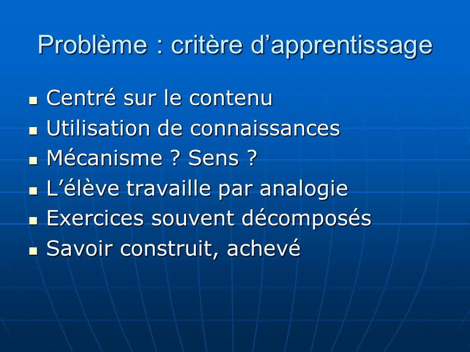 Problème : critère dapprentissage Centré sur le contenu Centré sur le contenu Utilisation de connaissances Utilisation de connaissances Mécanisme .