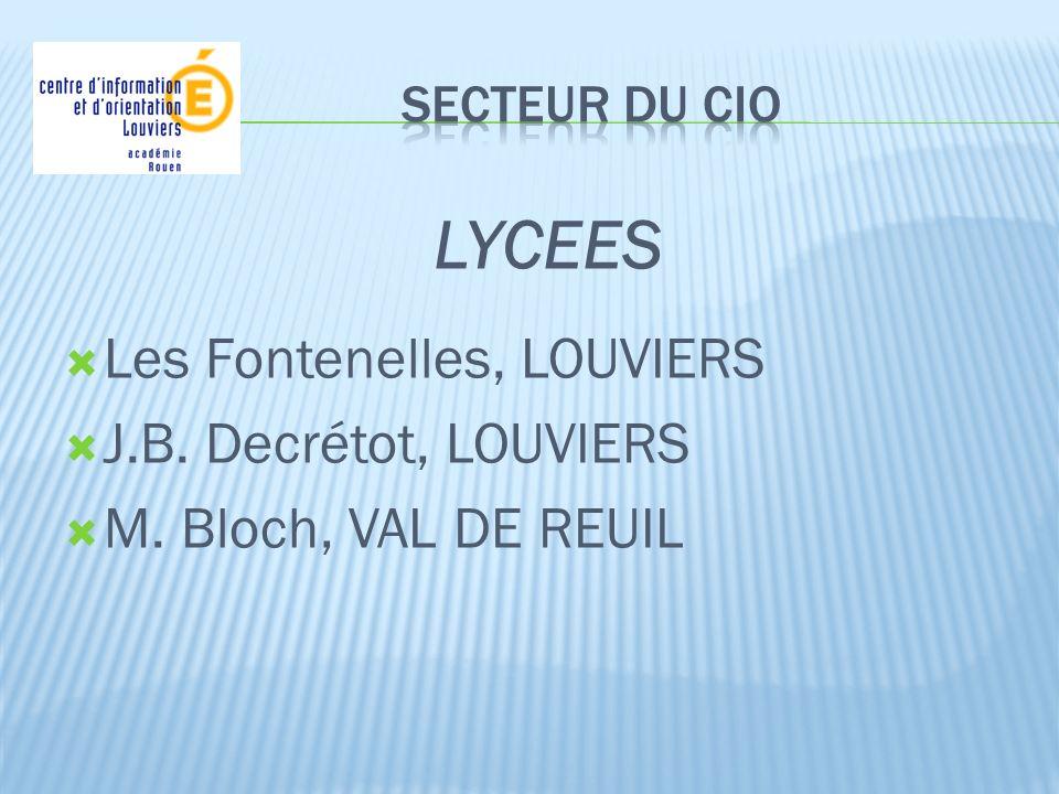 LYCEES Les Fontenelles, LOUVIERS J.B. Decrétot, LOUVIERS M. Bloch, VAL DE REUIL