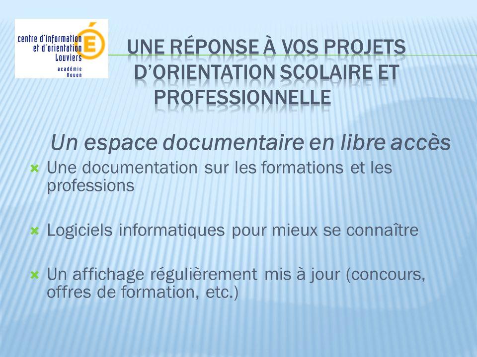 Un espace documentaire en libre accès Une documentation sur les formations et les professions Logiciels informatiques pour mieux se connaître Un affic