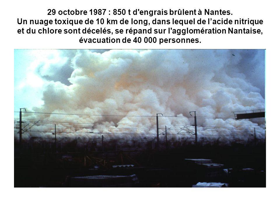 29 octobre 1987 : 850 t d'engrais brûlent à Nantes. Un nuage toxique de 10 km de long, dans lequel de lacide nitrique et du chlore sont décelés, se ré