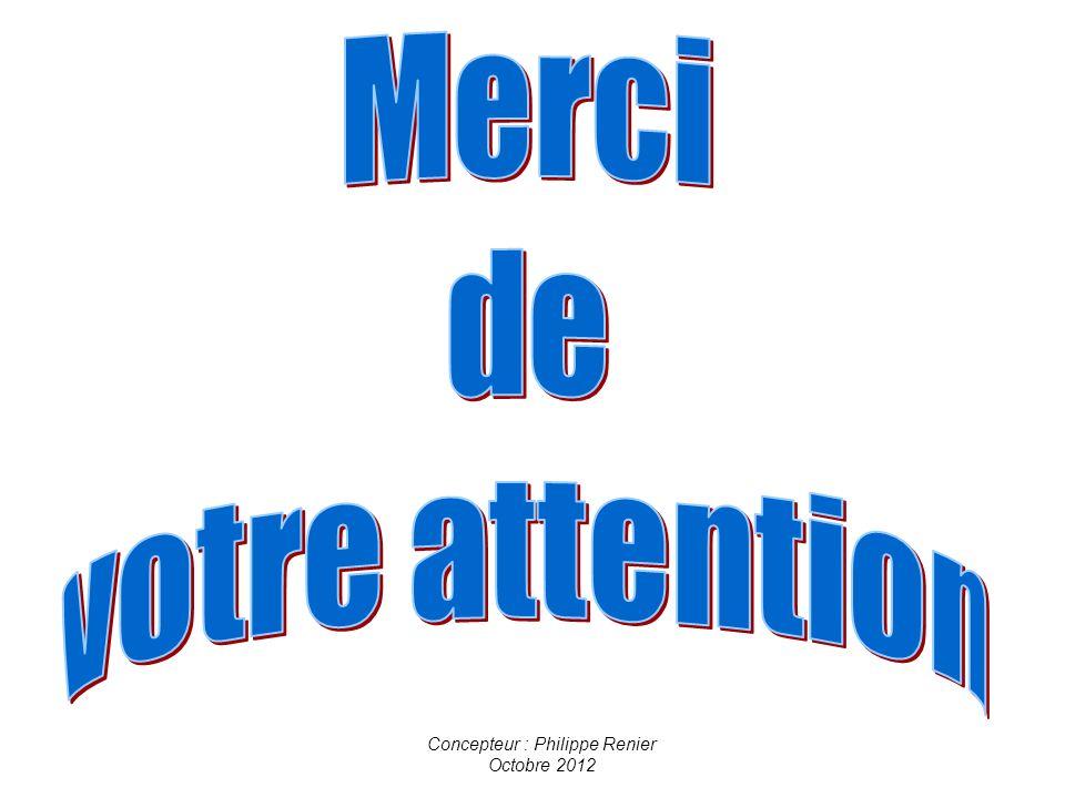 Concepteur : Philippe Renier Octobre 2012