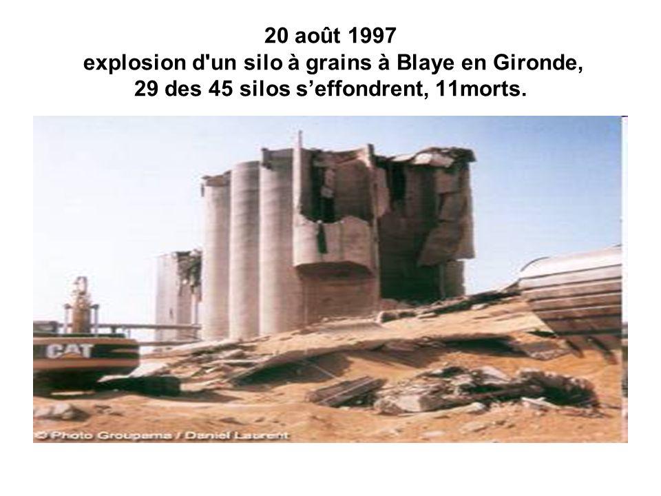 20 août 1997 explosion d'un silo à grains à Blaye en Gironde, 29 des 45 silos seffondrent, 11morts.
