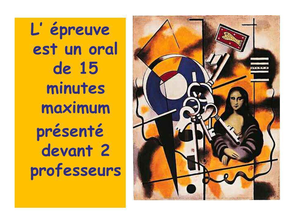 L épreuve est un oral de 15 minutes maximum présenté devant 2 professeurs