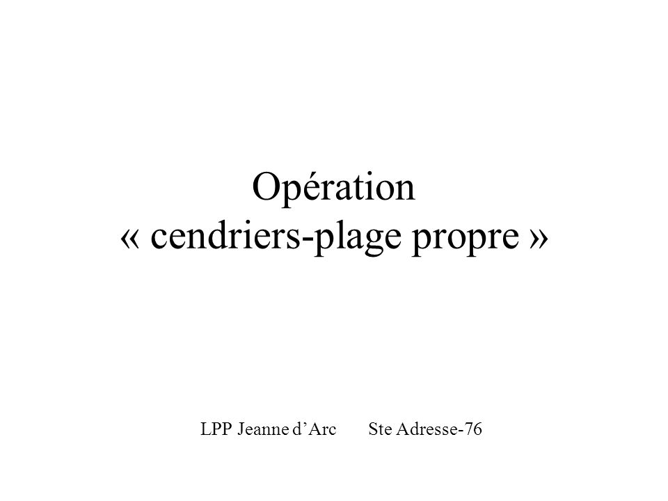 Opération « cendriers-plage propre » LPP Jeanne dArc Ste Adresse-76