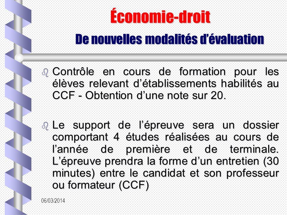 06/03/2014 Économie-droit De nouvelles modalités dévaluation Contrôle en cours de formation pour les élèves relevant détablissements habilités au CCF - Obtention dune note sur 20.