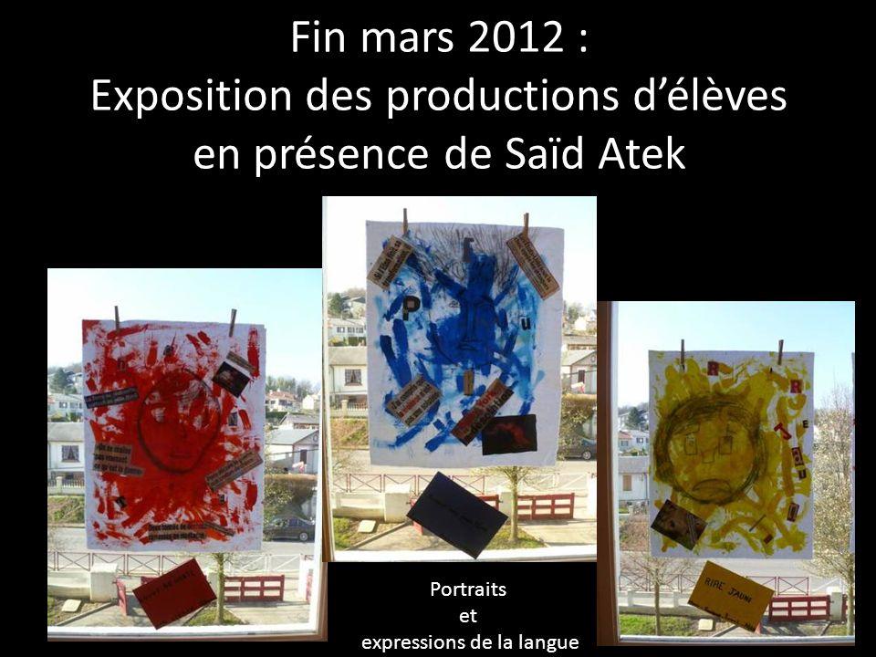 Fin mars 2012 : Exposition des productions délèves en présence de Saïd Atek Portraits et expressions de la langue