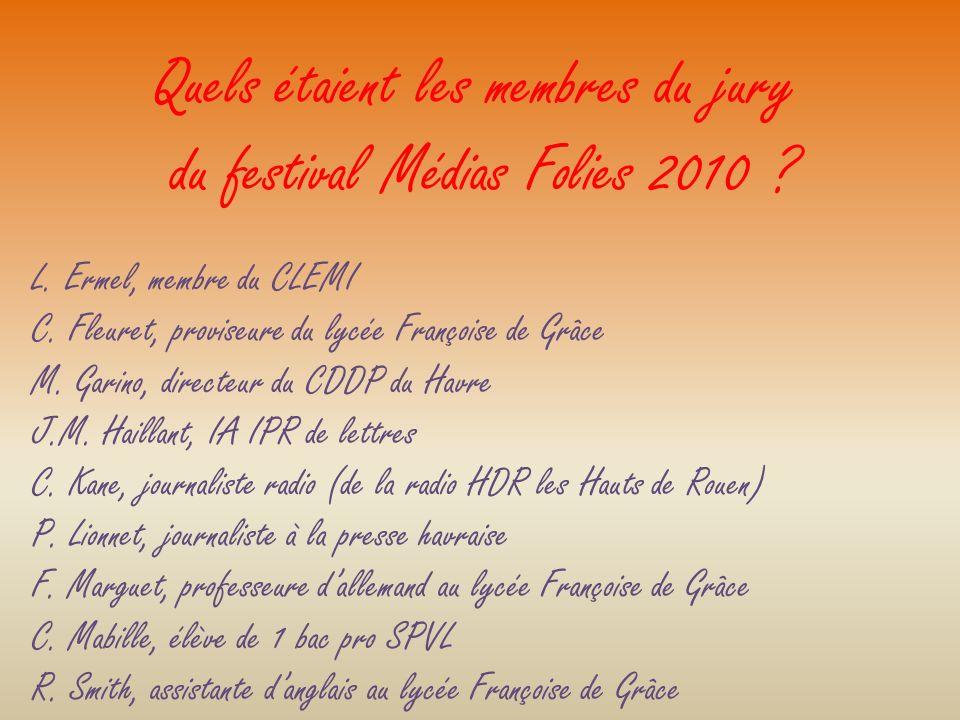 Quels étaient les membres du jury du festival Médias Folies 2010 .