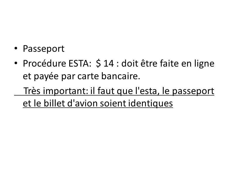 Passeport Procédure ESTA: $ 14 : doit être faite en ligne et payée par carte bancaire.