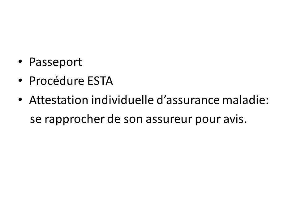 Passeport Procédure ESTA Attestation individuelle dassurance maladie: se rapprocher de son assureur pour avis.