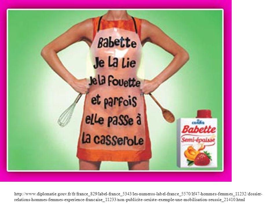 http://www.diplomatie.gouv.fr/fr/france_829/label-france_5343/les-numeros-label-france_5570/lf47-hommes-femmes_11232/dossier- relations-hommes-femmes-experience-francaise_11233/non-publicite-sexiste-exemple-une-mobilisation-reussie_21410.html