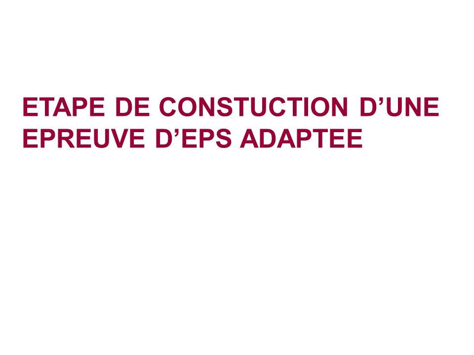 ETAPE DE CONSTUCTION DUNE EPREUVE DEPS ADAPTEE