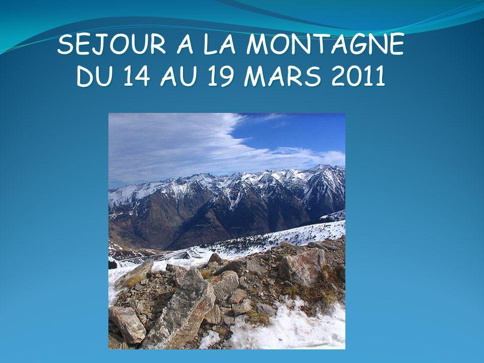 SEJOUR A LA MONTAGNE DU 14 AU 19 MARS 2011