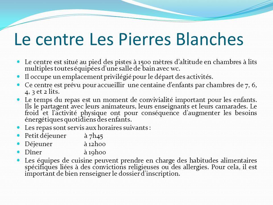 Le centre Les Pierres Blanches Le centre est situé au pied des pistes à 1500 mètres daltitude en chambres à lits multiples toutes équipées d'une salle