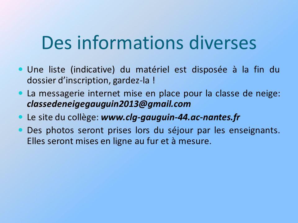 Des informations diverses Une liste (indicative) du matériel est disposée à la fin du dossier dinscription, gardez-la ! La messagerie internet mise en