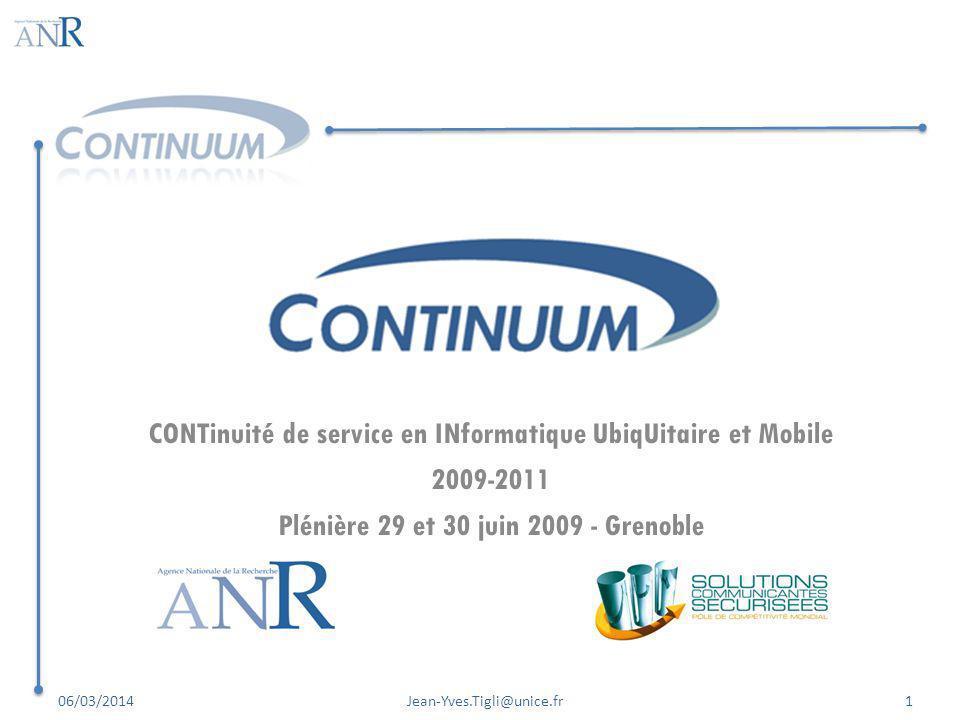 CONTinuité de service en INformatique UbiqUitaire et Mobile 2009-2011 Plénière 29 et 30 juin 2009 - Grenoble 06/03/20141Jean-Yves.Tigli@unice.fr