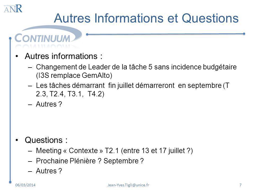 Autres Informations et Questions Autres informations : –Changement de Leader de la tâche 5 sans incidence budgétaire (I3S remplace GemAlto) –Les tâche