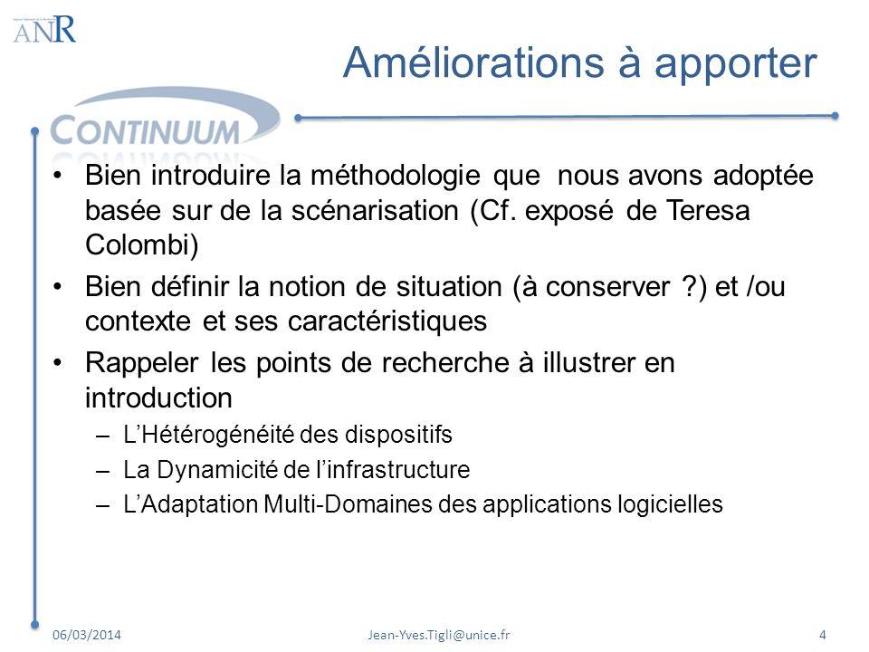 Améliorations à apporter Bien introduire la méthodologie que nous avons adoptée basée sur de la scénarisation (Cf. exposé de Teresa Colombi) Bien défi