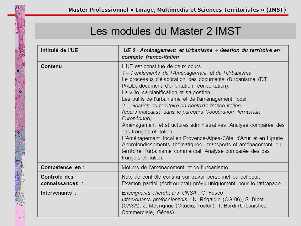 Master Professionnel « Image, Multimédia et Sciences Territoriales » (IMST) Les modules du Master 2 IMST Intitulé de l'UE UE 2 - Aménagement et Urbani