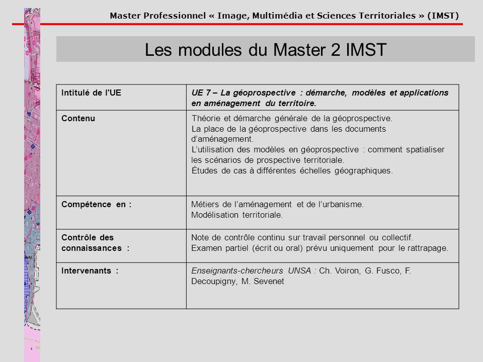 Master Professionnel « Image, Multimédia et Sciences Territoriales » (IMST) Les modules du Master 2 IMST Intitulé de l'UEUE 7 – La géoprospective : dé