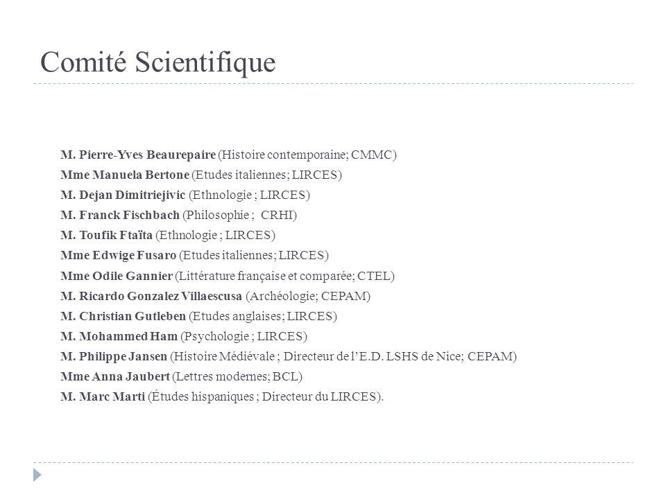 Comité Scientifique M. Pierre-Yves Beaurepaire (Histoire contemporaine; CMMC) Mme Manuela Bertone (Etudes italiennes; LIRCES) M. Dejan Dimitriejivic (
