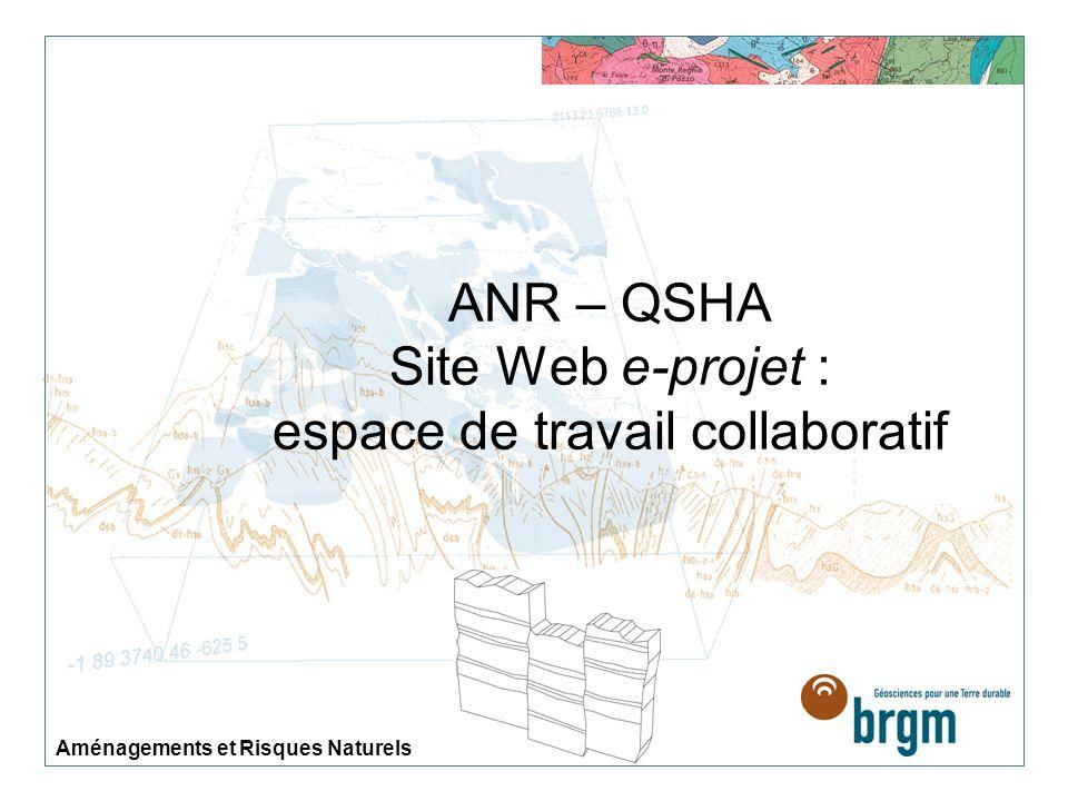 ANR – QSHA Site Web e-projet : espace de travail collaboratif Aménagements et Risques Naturels