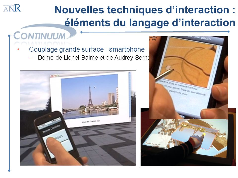 Couplage grande surface - smartphone –Démo de Lionel Balme et de Audrey Serna à IHM09 Nouvelles techniques dinteraction : éléments du langage dinterac