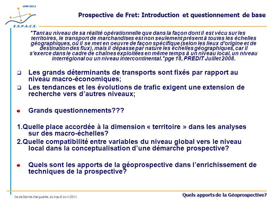Quels apports de la Géoprospective? Ile de Sainte-Marguerite, du 4 au 5 Avril 2011. Prospective de Fret: Introduction et questionnement de base