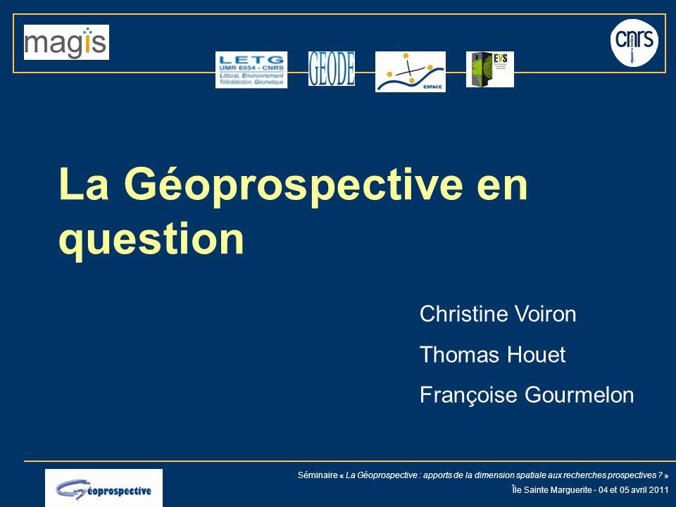 Séminaire « La Géoprospective : apports de la dimension spatiale aux recherches prospectives .