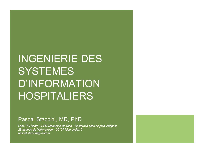 INGENIERIE DES SYSTEMES DINFORMATION HOSPITALIERS Pascal Staccini, MD, PhD LabSTIC Santé - UFR Médecine de Nice - Université Nice-Sophia Antipolis 28