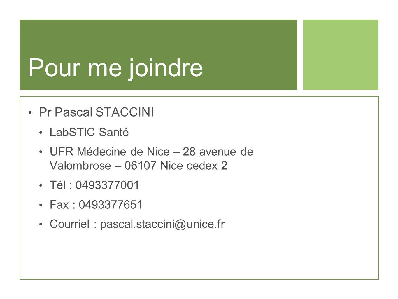 Pour me joindre Pr Pascal STACCINI LabSTIC Santé UFR Médecine de Nice – 28 avenue de Valombrose – 06107 Nice cedex 2 Tél : 0493377001 Fax : 0493377651