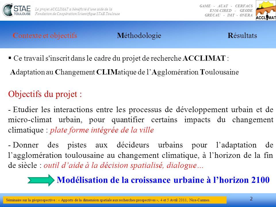 GAME - AUAT - CERFACS ENM-CIRED - GEODE GRECAU - IMT - ONERA Le projet ACCLIMAT a bénéficié dune aide de la Fondation de Coopération Scientifique STAE