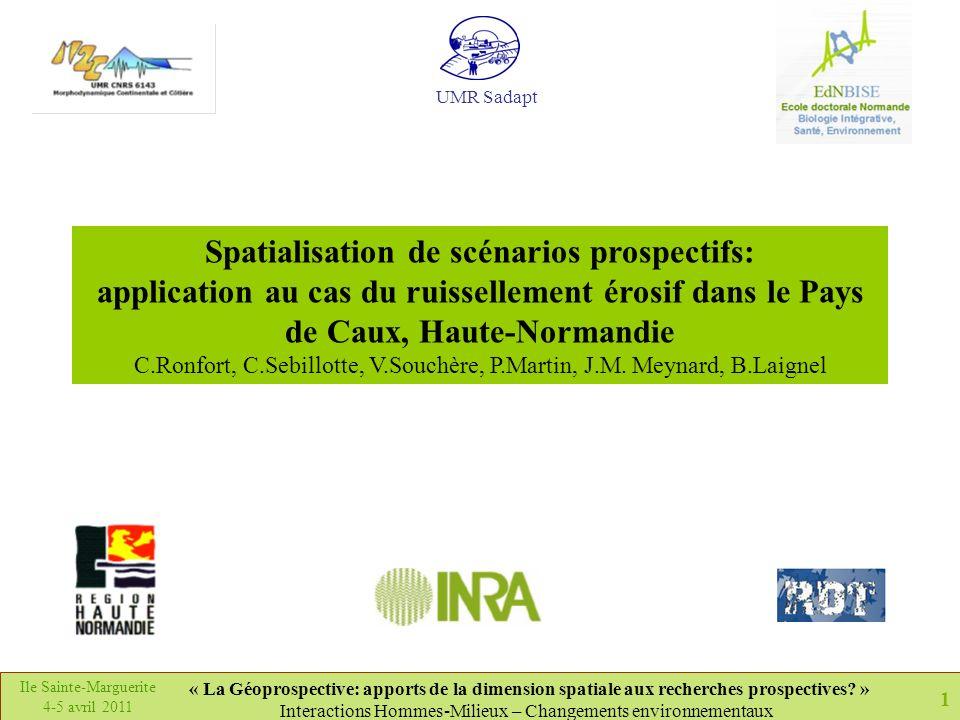 1 Ile Sainte-Marguerite 4-5 avril 2011 « La Géoprospective: apports de la dimension spatiale aux recherches prospectives? » Interactions Hommes-Milieu