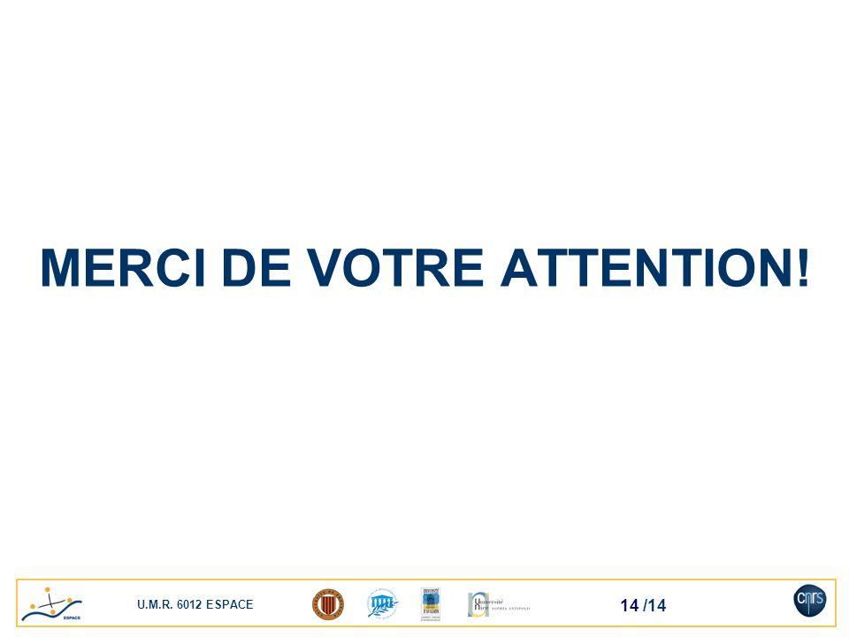 U.M.R. 6012 ESPACE 14 /14 MERCI DE VOTRE ATTENTION!
