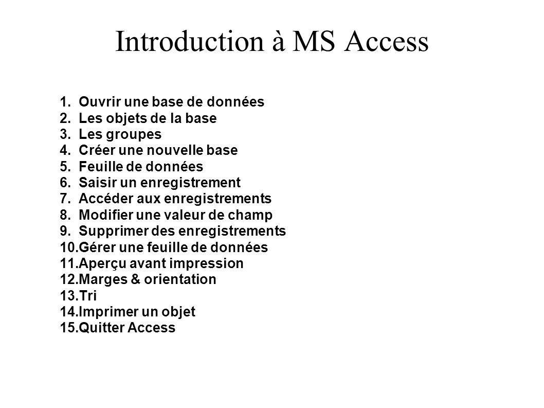 Introduction à MS Access 1.Ouvrir une base de données 2.