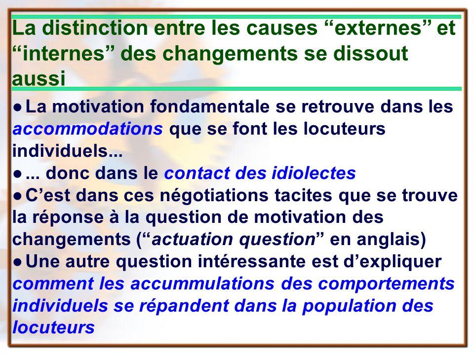 La distinction entre les causes externes et internes des changements se dissout aussi La motivation fondamentale se retrouve dans les accommodations q