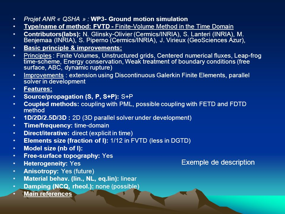 Projet ANR « QSHA » : WP3- Ground motion simulation Type/name of method: FVTD - Finite-Volume Method in the Time Domain Contributors(labs): N.