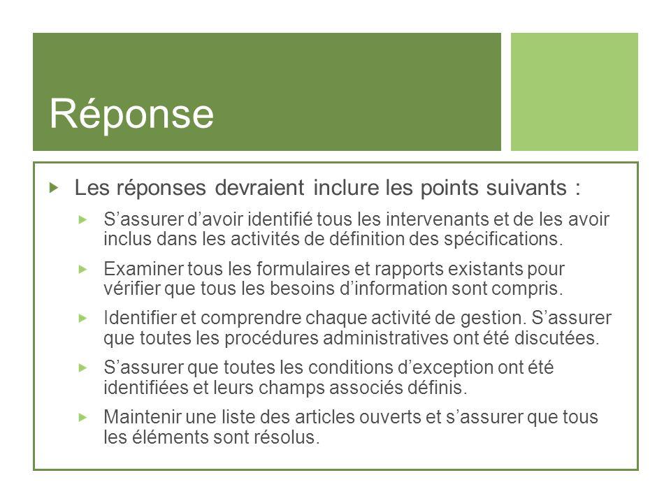Réponse Les réponses devraient inclure les points suivants : Sassurer davoir identifié tous les intervenants et de les avoir inclus dans les activités